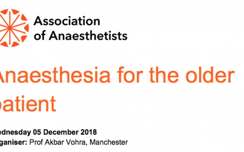 5 December 2018, Anaesthesia for the older patient; London